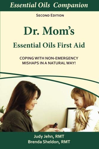 - Dr Mom's Essential Oils First Aid: Coping With Non-Emergency Mishaps In A Natural Way!