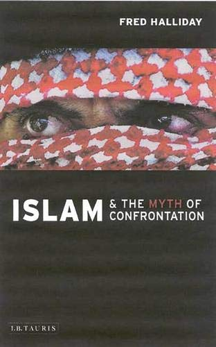 Download Islam and the Myth of Confrontation: Religion and Politics in the Middle East pdf