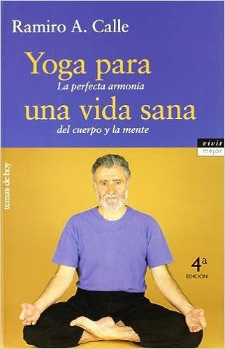 Yoga para una vida sana (Vivir Mejor): Amazon.es: Ramiro ...