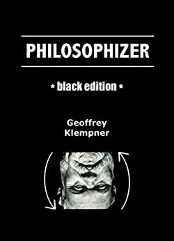 Philosophizer (Black Edition) by [Klempner, Geoffrey]