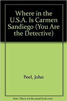 Book Where in the USA Is Carmen Sandiego? (You Are the Detective) by John Peel (1993-12-07)