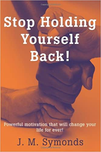 Stop Holding Yourself Back!