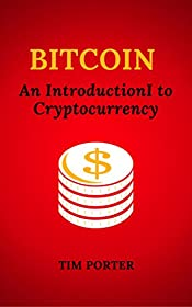 Bitcoin: An Introduction to Cryptocurrency (Blockchain, Wallet, Business)