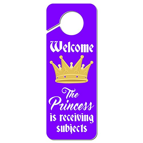(Graphics and More Welcome The Princess is Receiving Subjects Plastic Door Knob Hanger Sign)