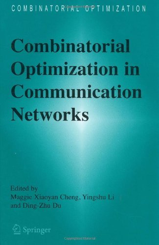Download Combinatorial Optimization in Communication Networks: 18 Pdf