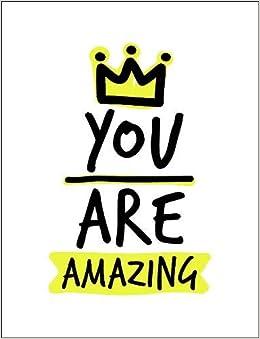 You Are Amazing (Gift Book): Amazon.co.uk: Alexa Kaye ...
