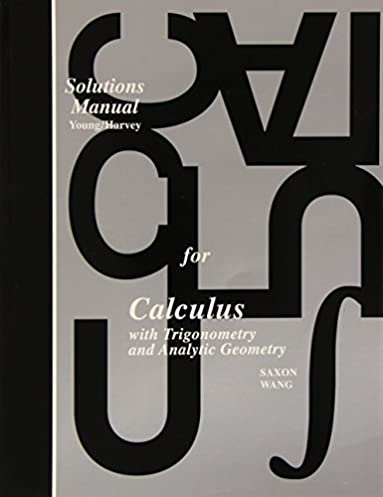 saxon calculus teacher s edition solutions manual first edition rh amazon com Saxon Math 3 saxon calculus 2nd edition solutions manual pdf