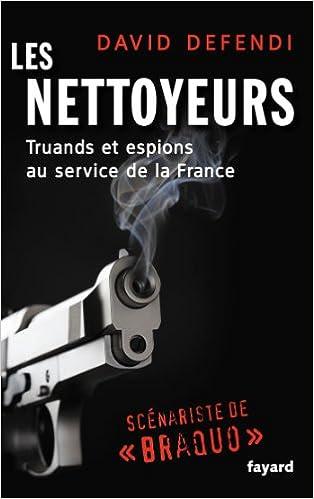 Téléchargement Les nettoyeurs: L'histoire de France vue par ses agents secrets pdf