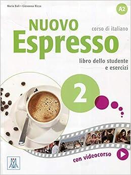 Nuovo Espresso. Libro Studente E Libro Esercizi: 2 por Maria Bali epub