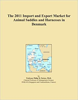 Book The 2011 Import and Export Market for Animal Saddles and Harnesses in Denmark