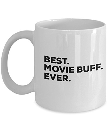 Lovers Gifts Movie - Movie Buff Gifts - Best Movie Buff Ever Mug Coffee Cup - Gifts For Movie Lovers - Men Women - Classic Present Ideas - Scary Horror Or Comedy - Inexpen