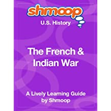 The French & Indian War: Shmoop US History Guide