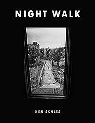 Ken Schles: Night Walk