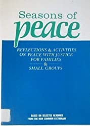 Seasons of peace: Reflections & activities on peace with justice for families & small groups