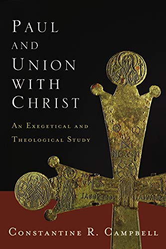 Paul and Union with Christ: An Exegetical and Theological Study Paperback – November 10, 2012