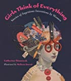 img - for Girls Think of Everything( Stories of Ingenious Inventions by Women)[GIRLS THINK OF EVERYTHING][Paperback] book / textbook / text book