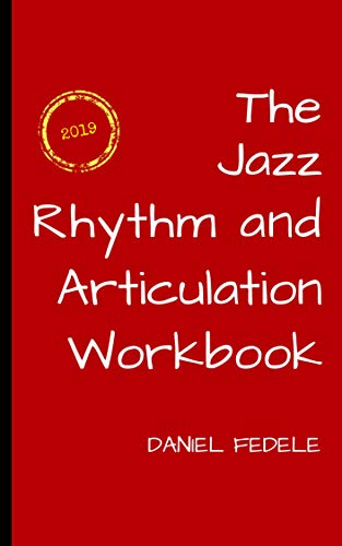 The Jazz Rhythm and Articulation Workbook: A Guide to Playing with Swing (Jazz Language Workbooks) por Daniel Fedele