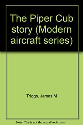 The Piper Cub story (Modern aircraft series)