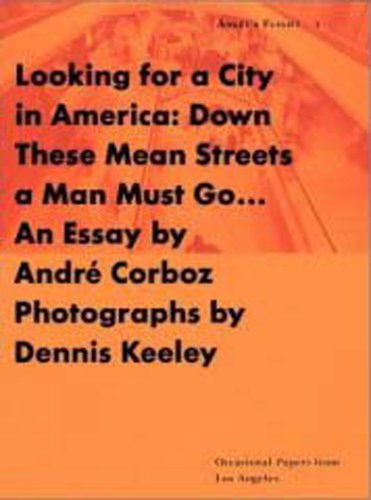 Looking for a City in America: Down These Mean Streets a Man Must Go. . . (Occasional Papers from Los Angeles)
