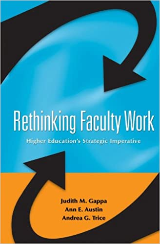 Rethinking Faculty Work by Judith Gappa, Anne Austin, & Andrea Trice