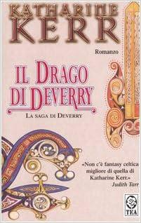 KHATARINE KERR: IL DRAGO DI DEVERRY -CICLO DI DEVERRY