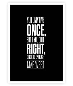 Amazon.com: You Only Live Once Mae West Inspirational ...