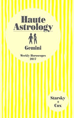 Haute Astrology Gemini Weekly Horoscopes 2017