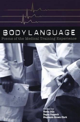 Body Language: Poems of the Medical Training Experience (BOA Anthology Series)