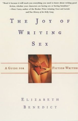 The Joy of Writing Sex New Edition by Benedict, Elizabeth published by Souvenir Press Ltd (2002)