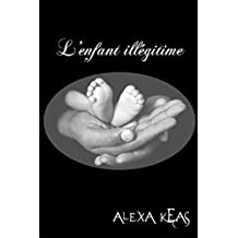 L'enfant illégitime (French Edition)