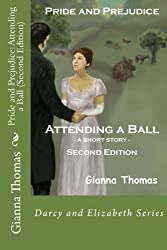 Pride and Prejudice: Attending a Ball (Second Edition) (Darcy and Elizabeth) (Volume 1)