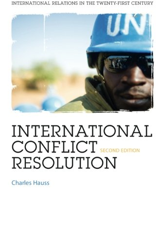 International Conflict Resolution 2nd Ed. (International Relations For The 21st Century)