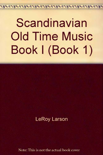 Scandinavian Old Time Music Book I