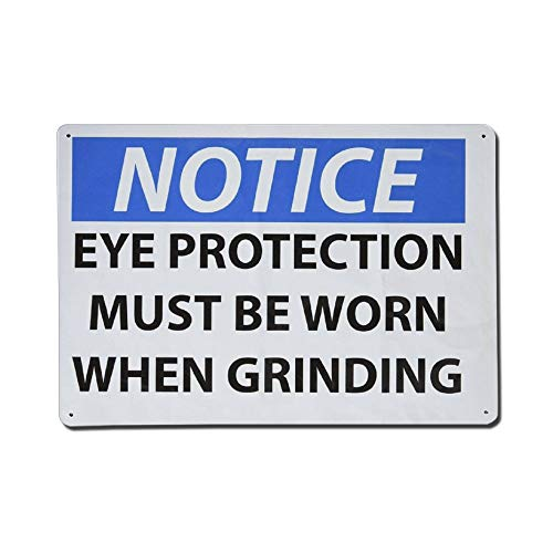 (Notice Eye Protection Must Be Worn When Grinding Aluminum Sign Metal Sign Non Reflective for Indoor Or Outdoor Use Size)