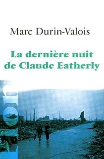La dernière nuit de Claude Eatherly par Durin-Valois