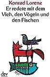 Er redete mit dem Vieh, den Vögeln und den Fischen (dtv bibliothek, Band 20225)