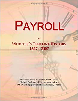 Payroll: Webster's Timeline History, 1627 - 2007: Icon Group