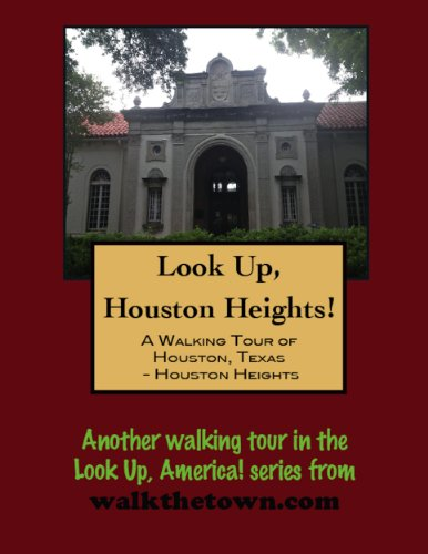 A Walking Tour of Houston, Texas - Houston Heights (Look Up, America!)