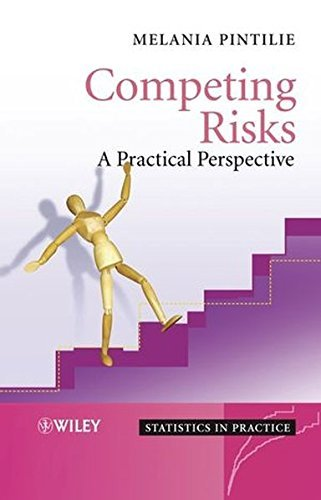 Competing Risks: A Practical Perspective by Melania Pintilie (2006-10-06)