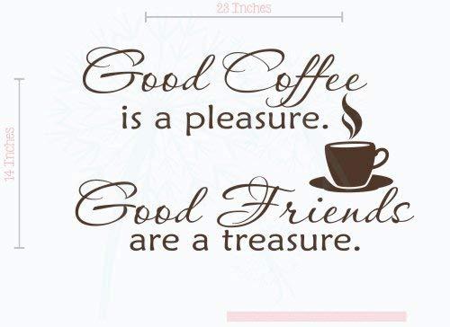 - Wall Decor Plus More WDPM068 Good Coffee Is A Pleasure Good Friends Are A Treasure Kitchen Wall Sticker Quote Room Decor, Chocolate Brown