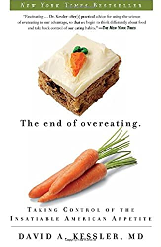 The End of Overeating: Taking Control of the Insatiable