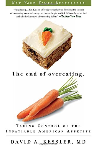 The End Of Overeating by David A. Kessler