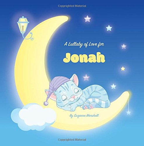 Download A Lullaby of Love for Jonah: Personalized Book, Bedtime Story & Sleep Book (Bedtime Stories, Sleep Stories, Gratitude Stories, Personalized Books, Personalized Baby Gifts) pdf epub