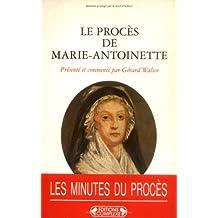 Le procès de Marie-Antoinette : 23-25 vendémiaire an II ( 14-16 octobre 1793) : actes du Tribunal révolutionnaire
