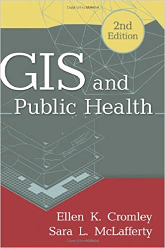 GIS and Public Health, 2nd Edition: 9781609187507: Medicine ...