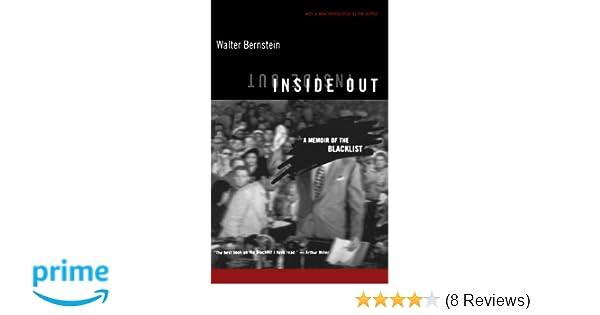 Inside Out: A Memoir Of The Blacklist: Walter Bernstein