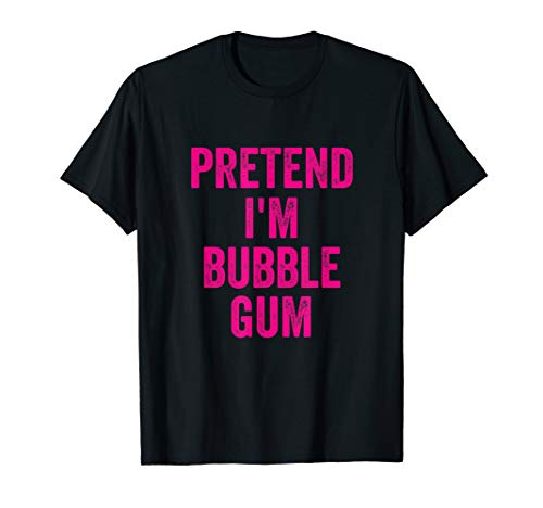 (Lazy Halloween Costume Shirt Pretend I'm Bubble Gum Gift T-Shirt)
