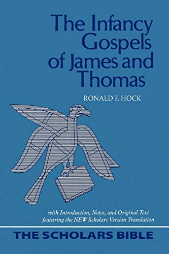 The Infancy Gospels of James and Thomas: With Introduction, Notes, and Original Text Featuring the New Scholars Version