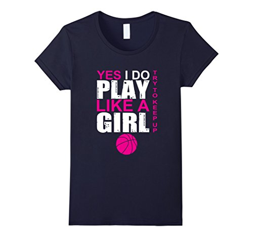Womens Yes I Do Play Like A Girl Basketball T-Shirt Multiple Colors
