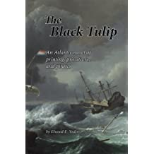 The Black Tulip: An Atlantic novel of printing, privateers, and pirates (Legacy Print Series) (Volume 2)